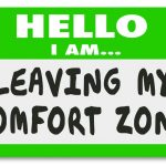 My Comfort Zone: Why I Can't Stay Here Any Longer